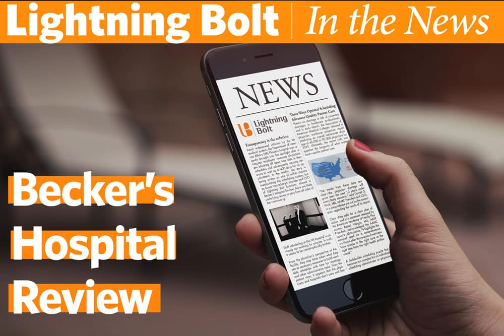 Lightning Bolt in Becker's Hospital Review: Smart scheduling software a win-win for physicians and patients in access waiting game
