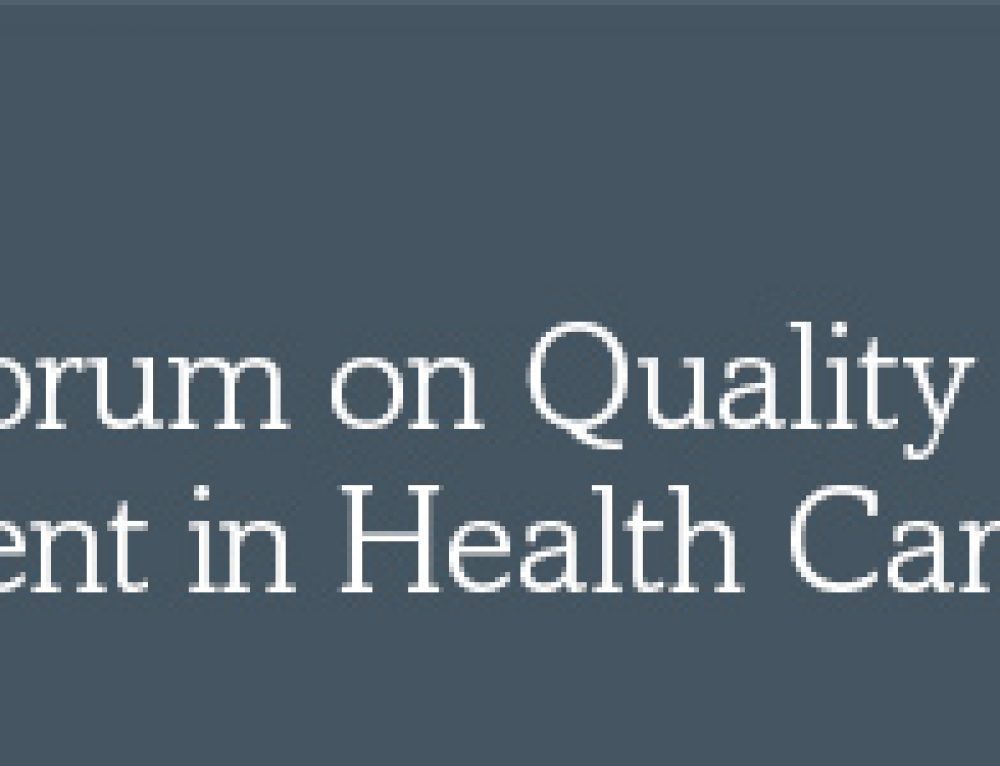 National Forum on Quality Improvement in Health Care (IHI) 2017