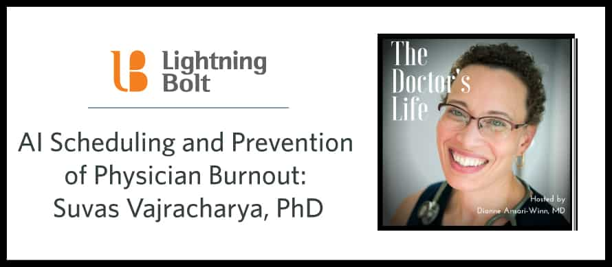 The Doctor's Life: AI Scheduling and Prevention of Physician Burnout: Suvas Vajracharya, PhD – Part Two