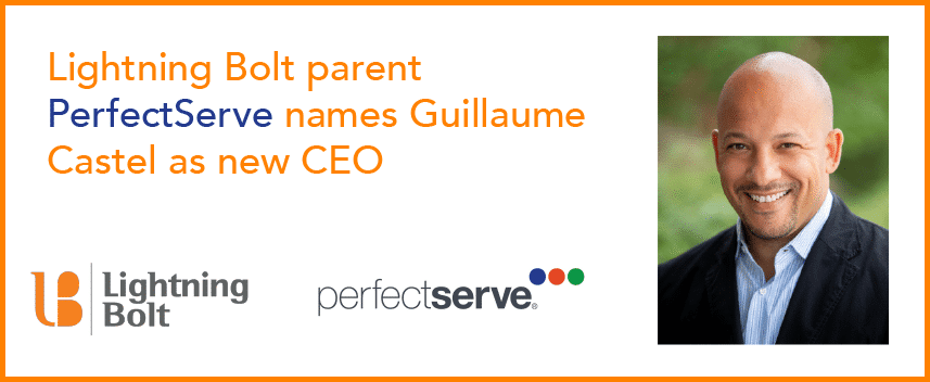 PerfectServe Names Healthcare and Technology Veteran Guillaume Castel as New CEO, Appoints Terry Edwards as Chairman of the Board